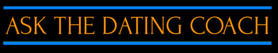 Ask the Dating Coach Blog